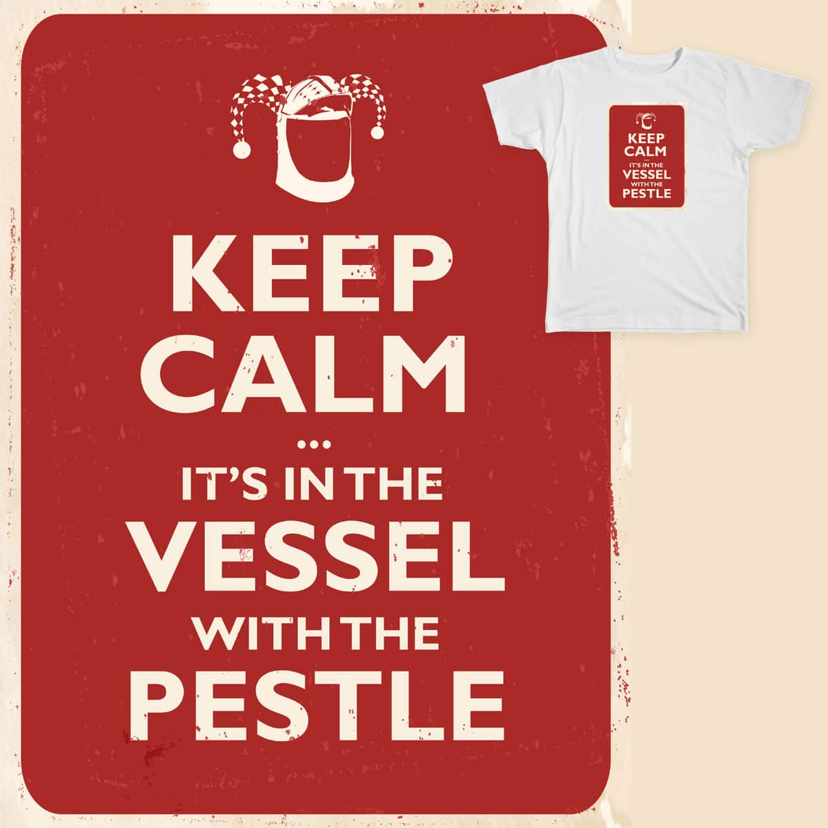Keep Calm... it's in the Vessel with the Pestle by recordbaby on Threadless
