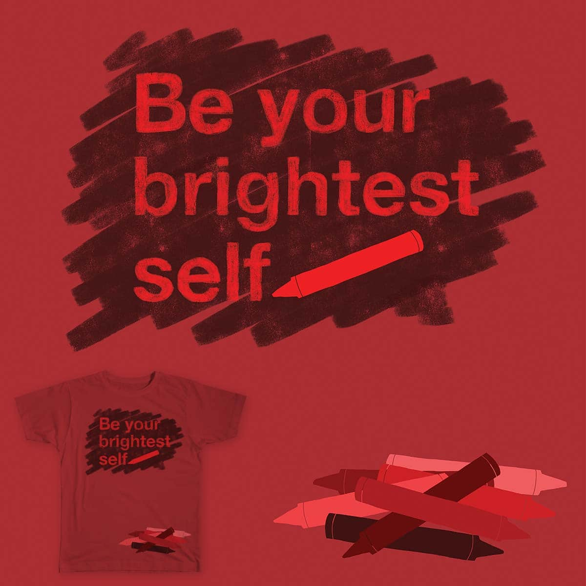 Be Your Brightest Self by malibu4 on Threadless