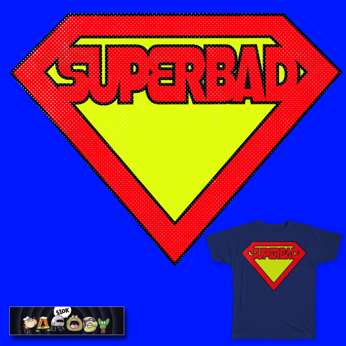 SuperBad by lillyscorpio on Threadless