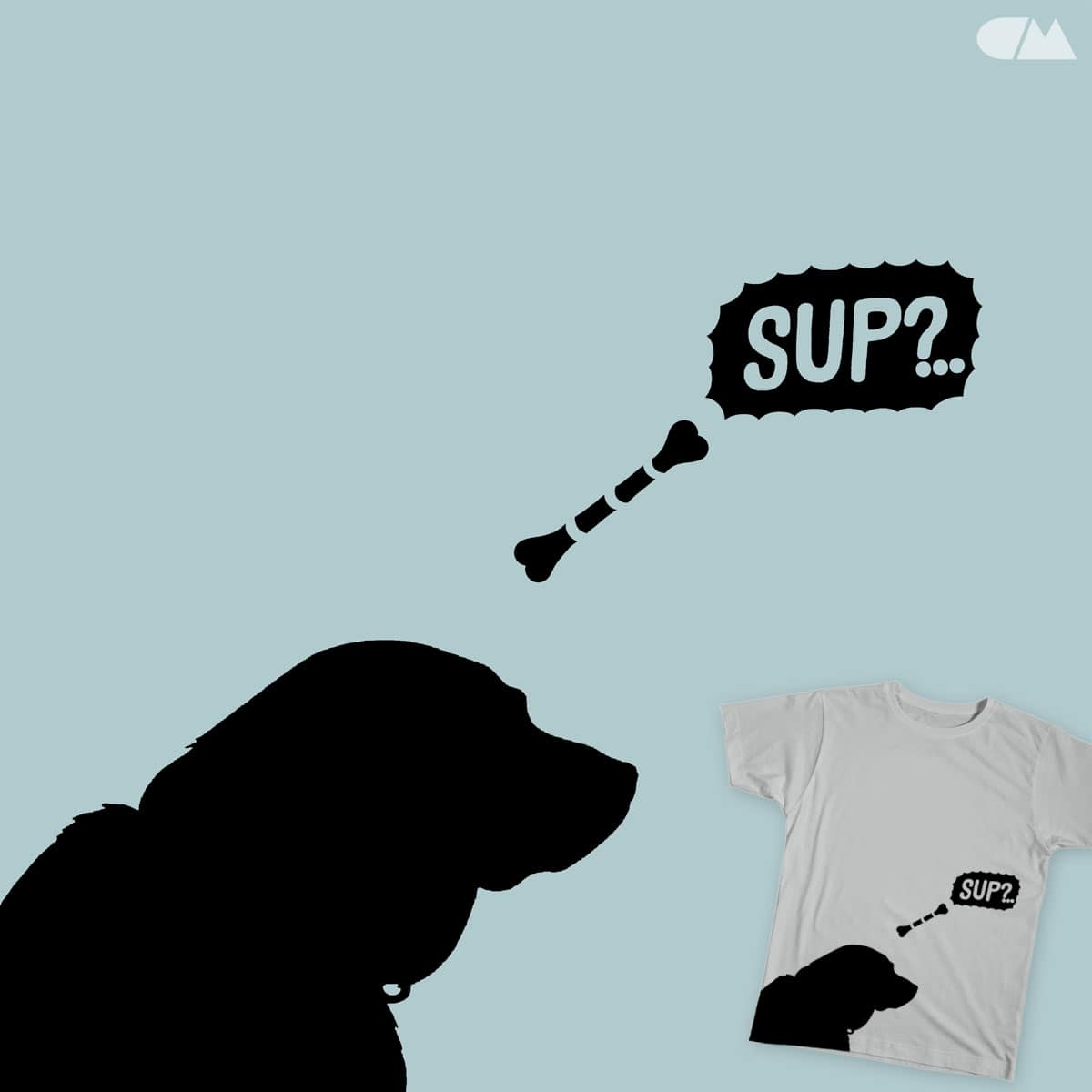 Sup Dog?.. by angchor on Threadless