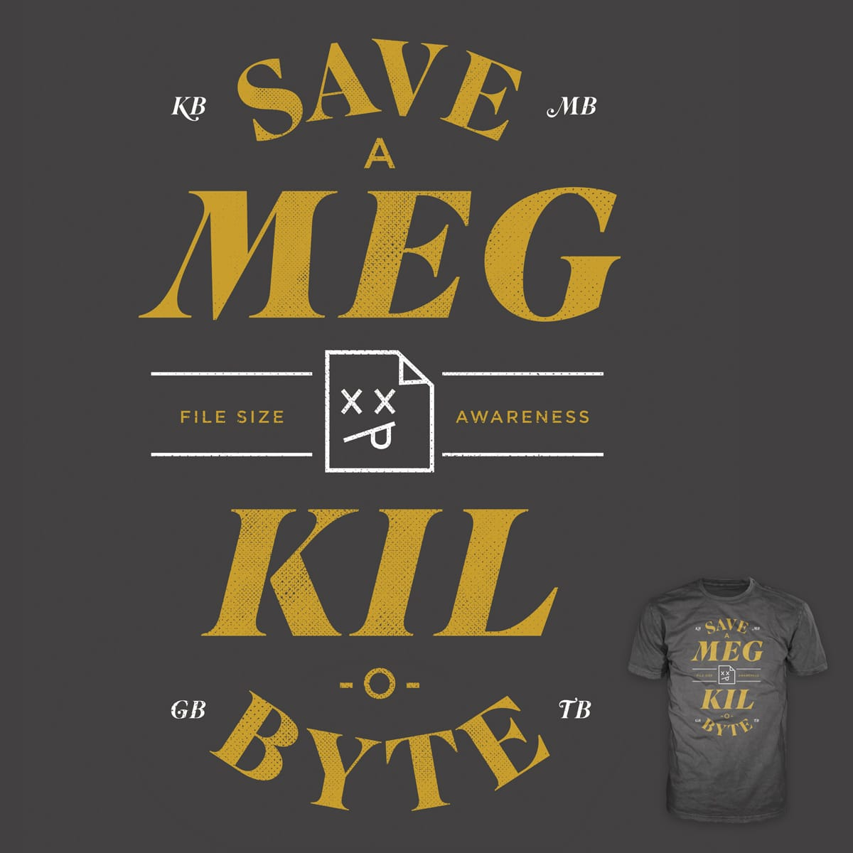 File Size Awareness by campkatie on Threadless