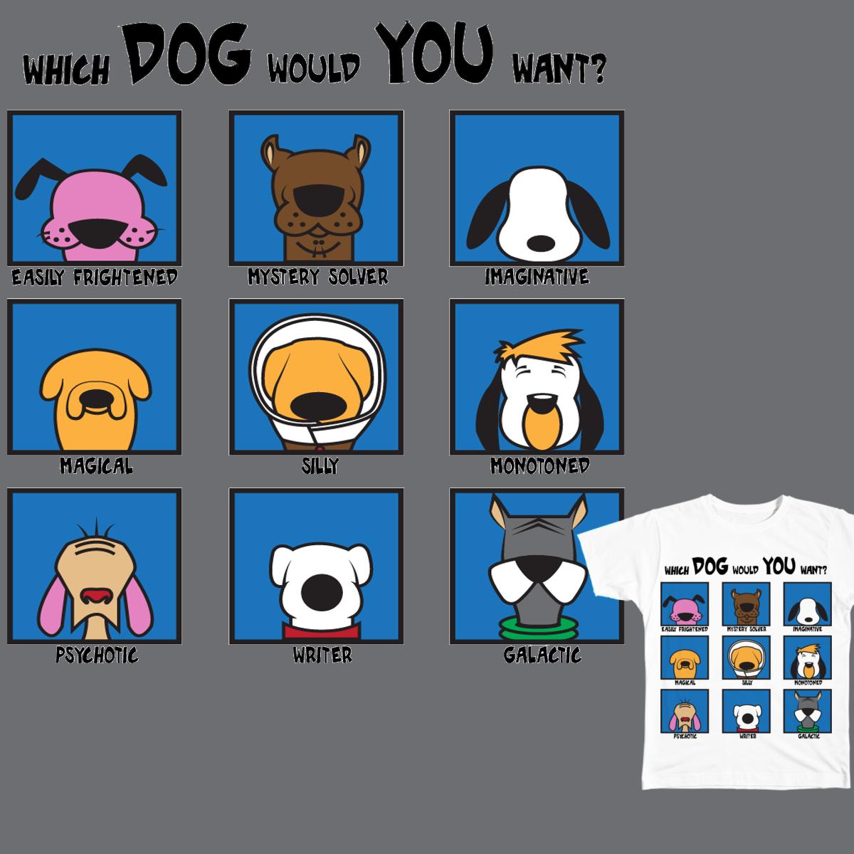 PICK A DOG! by caspertheghost on Threadless
