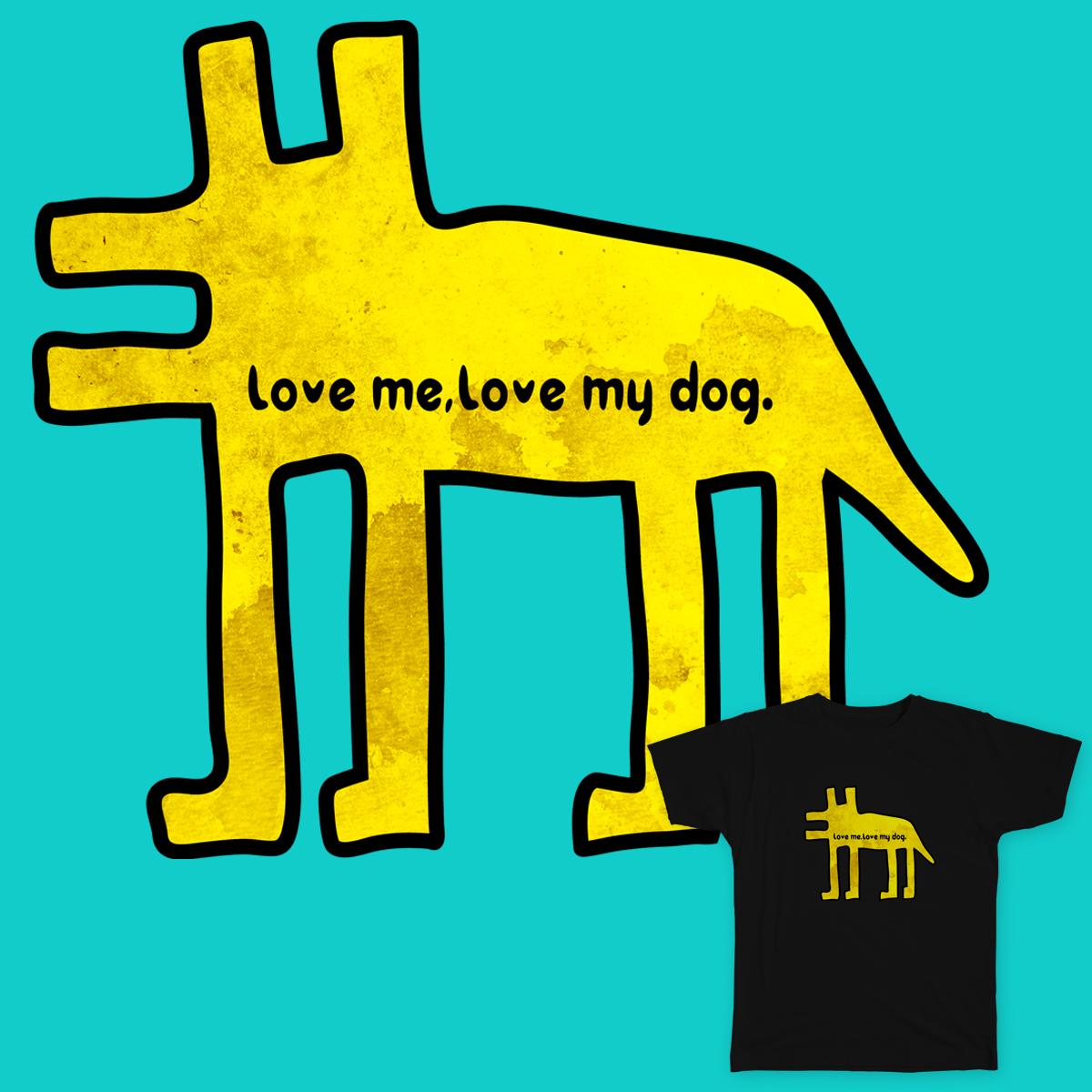 Love me,love my dog! by shigeki on Threadless