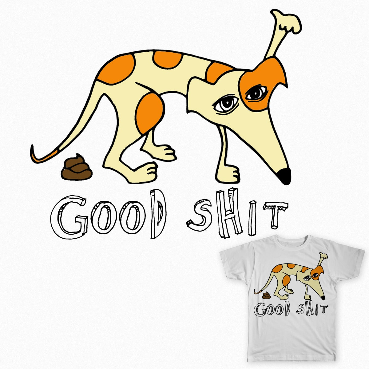 good shit by andresbruno on Threadless