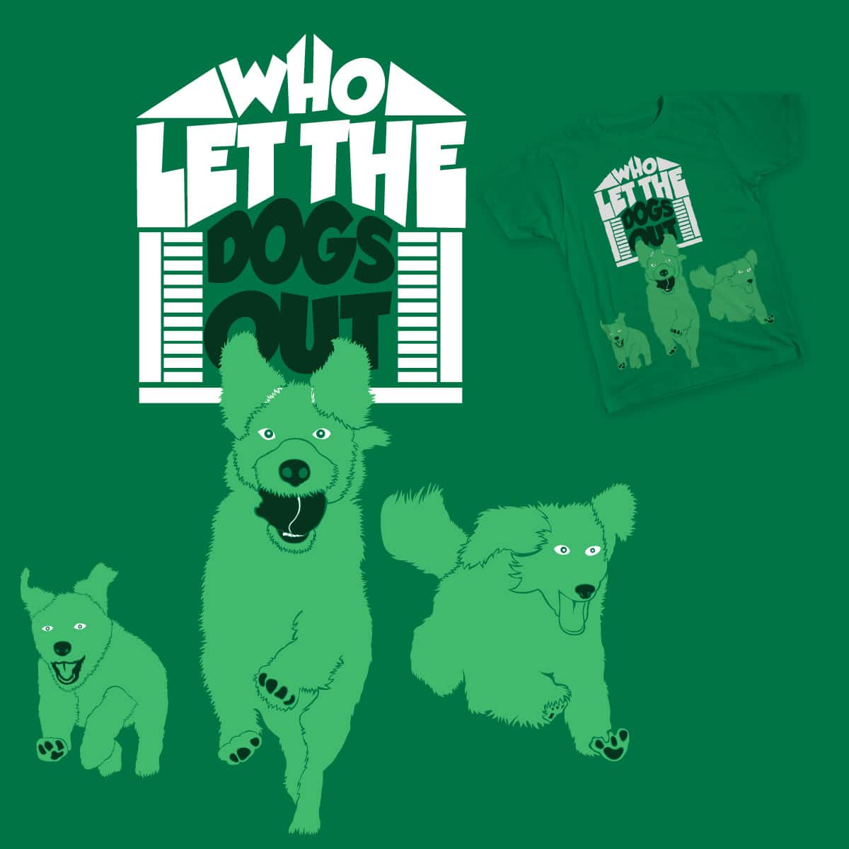 Who Let The Dogs Out by Pancake_Panda on Threadless