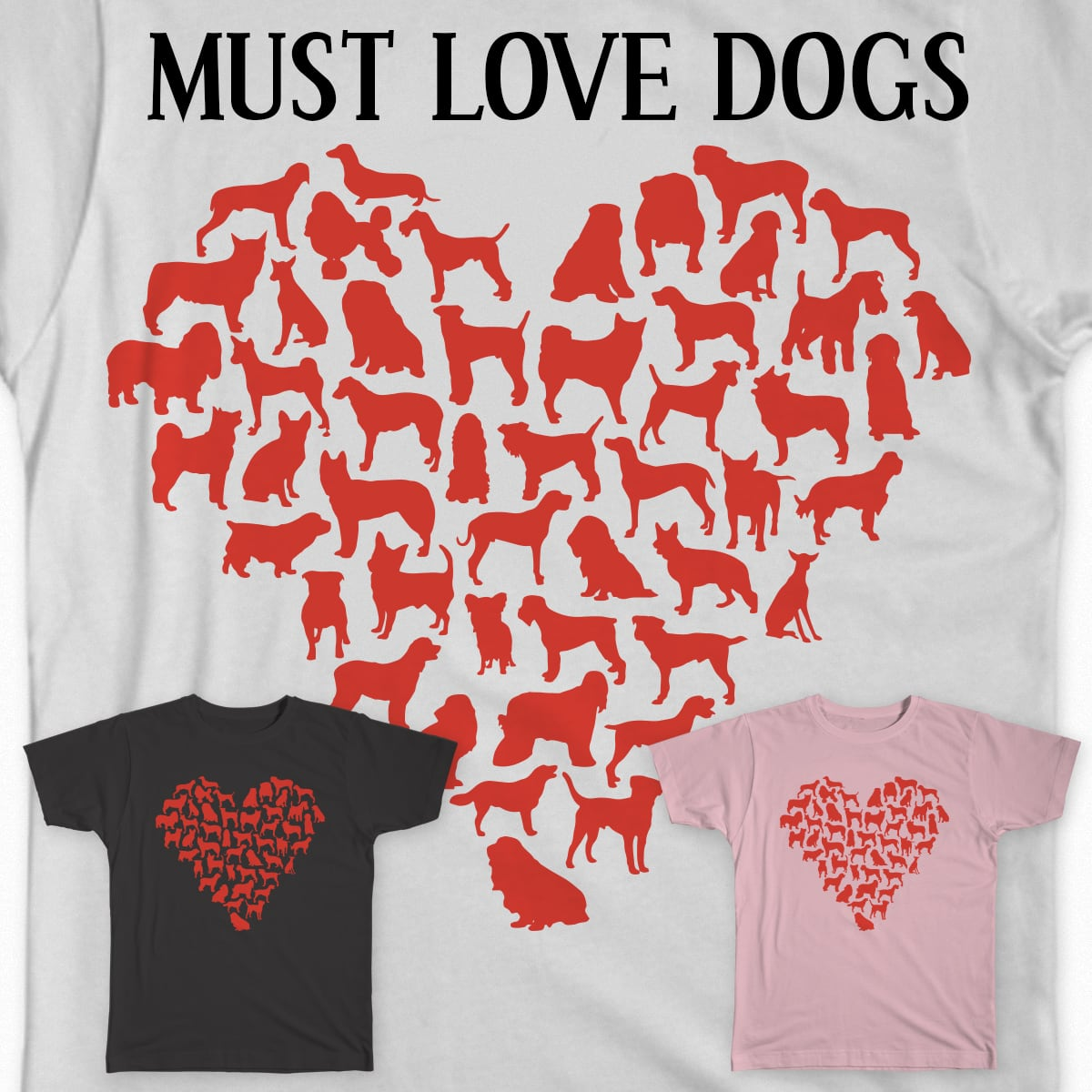 Must love dogs by sregorcinimod on Threadless
