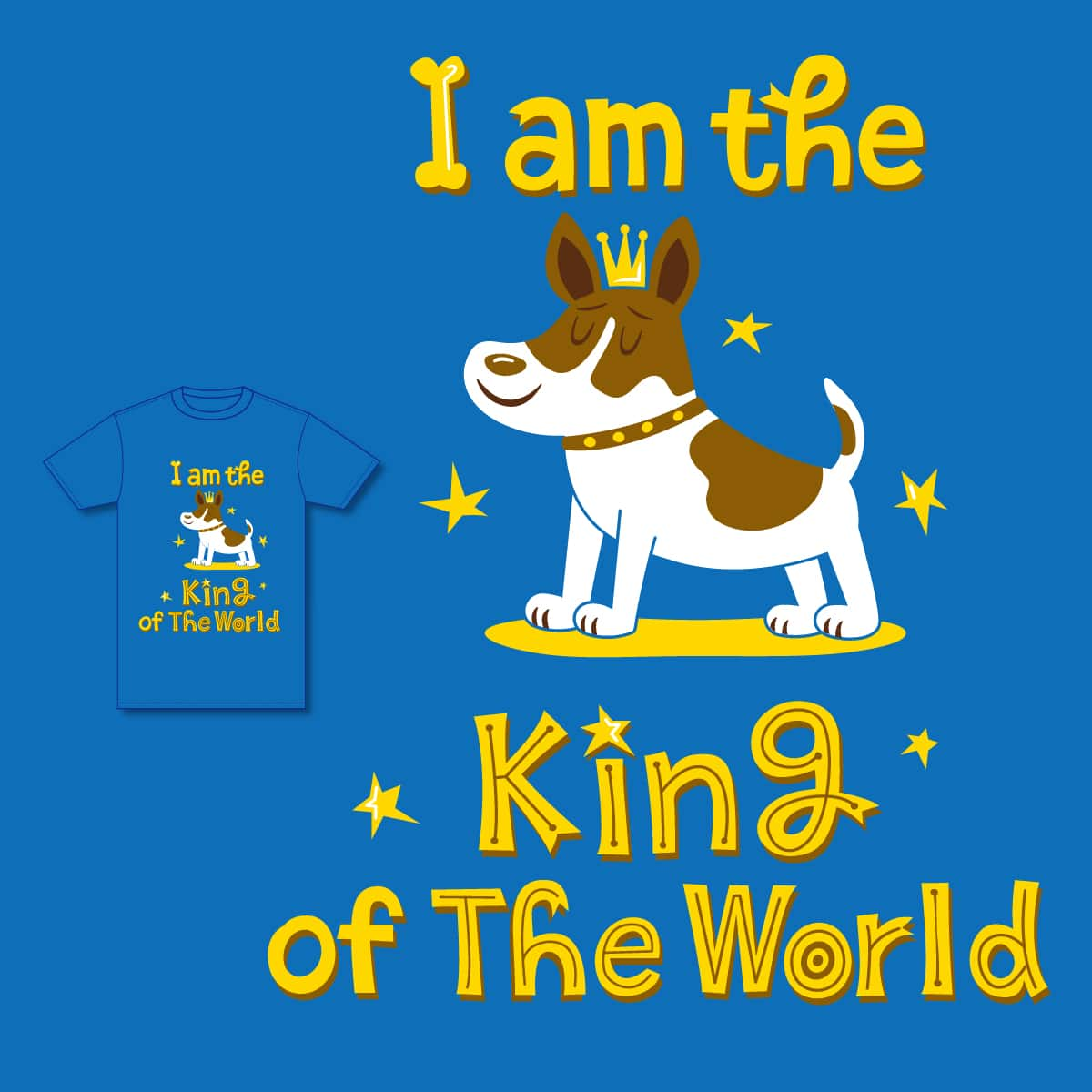 King of the world by Chen,Yen-Wen on Threadless