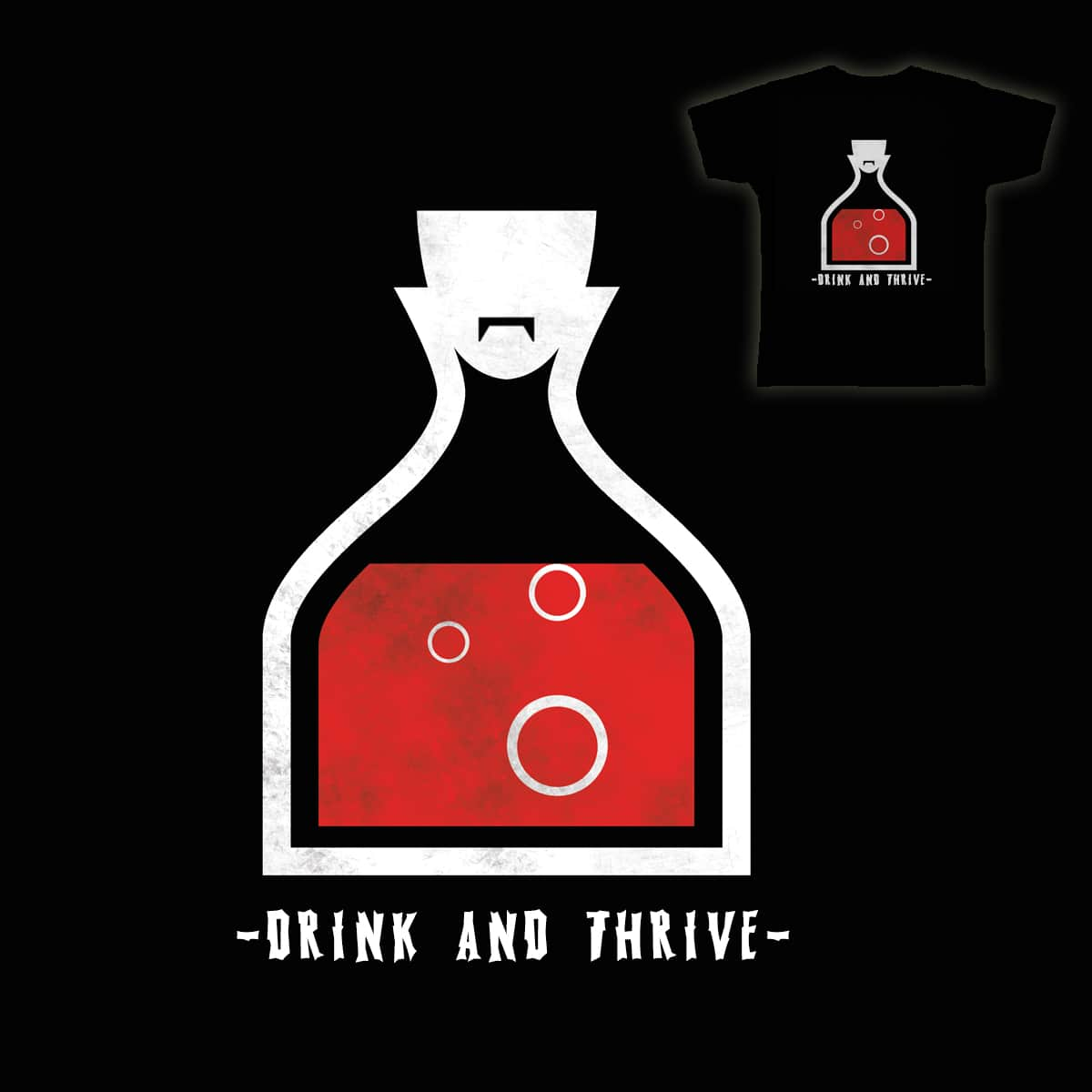 Drink and Thrive by TelecasterWood on Threadless