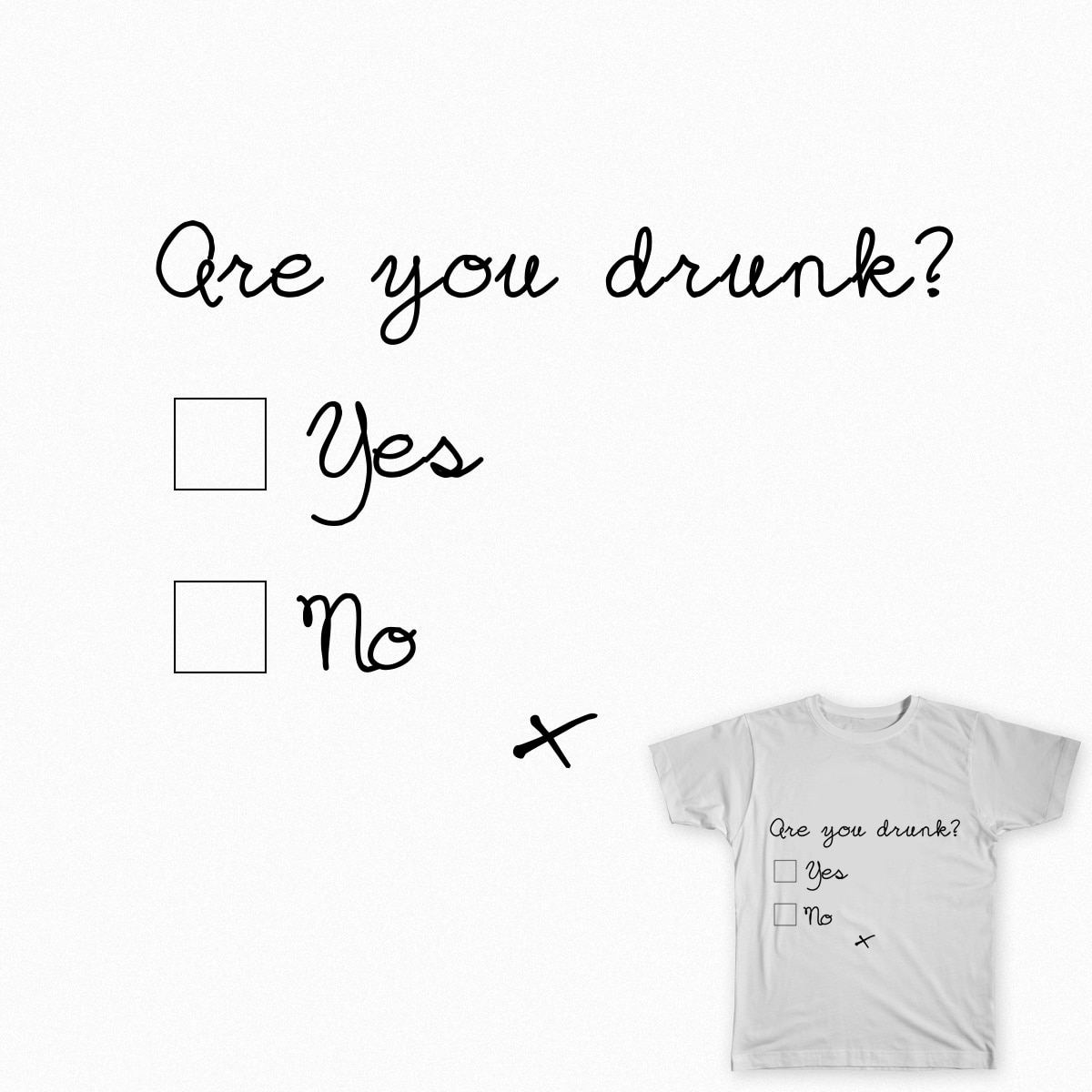 Are you drunk? by Lanune on Threadless