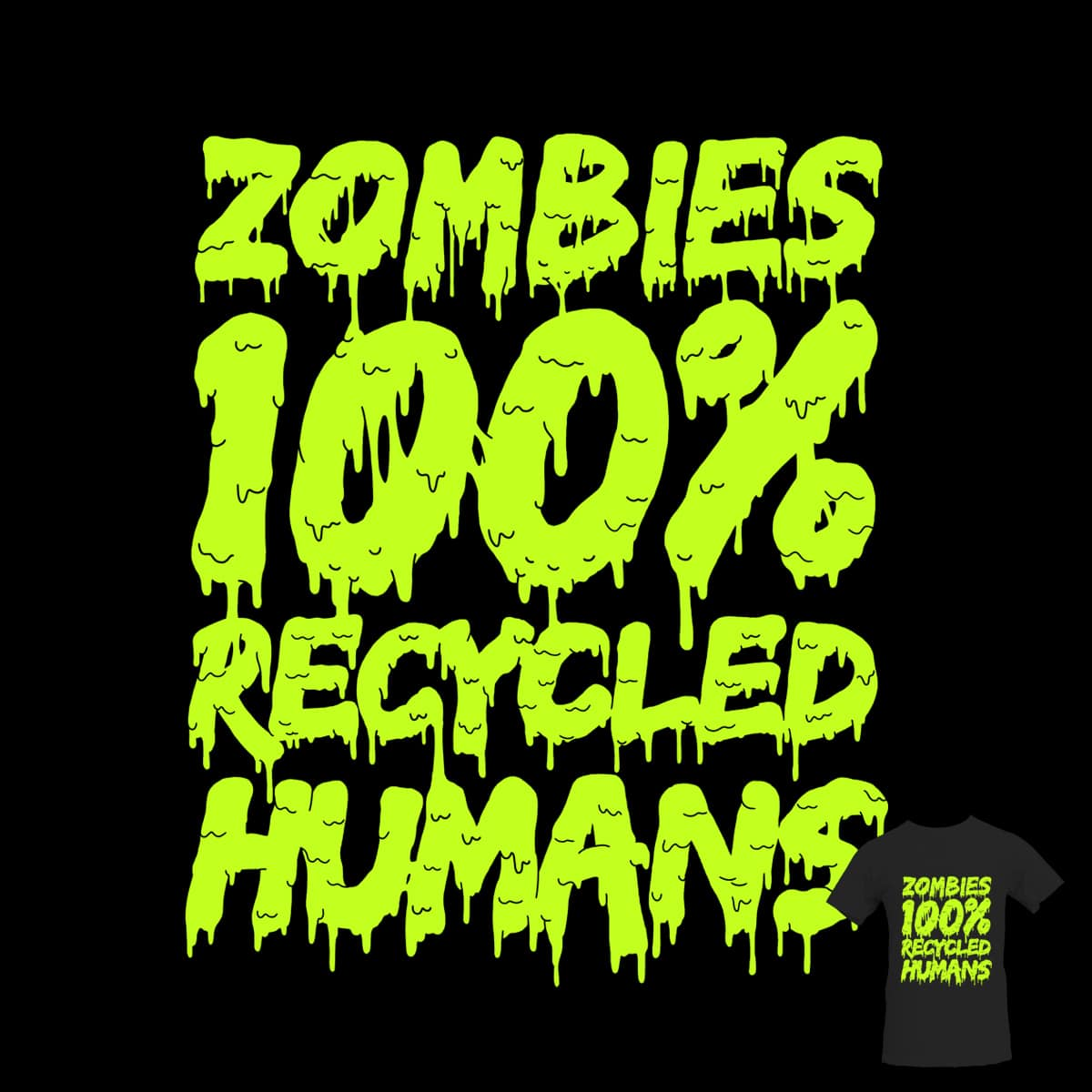 100% Recycled Humans by nerrik and goliath72 on Threadless