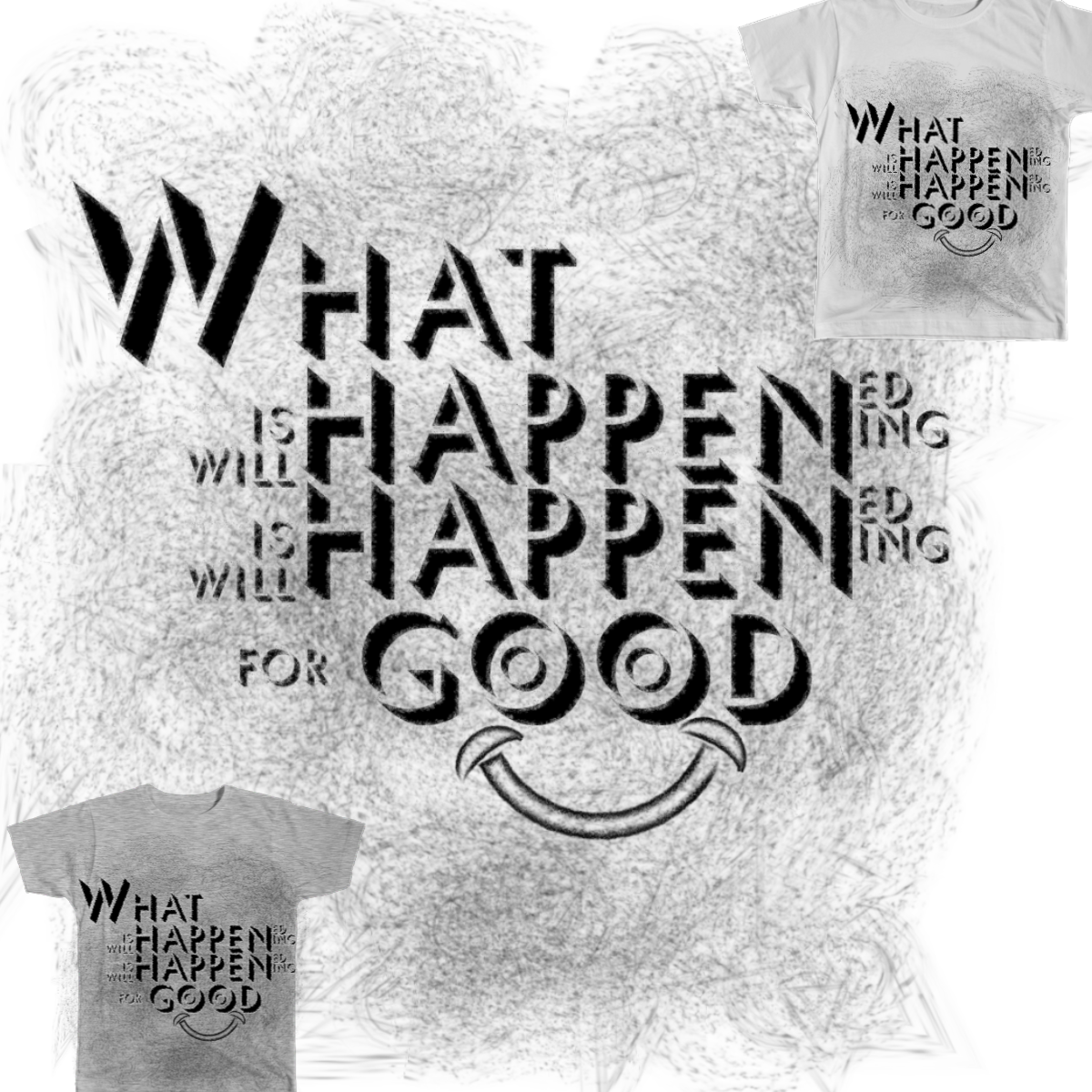 What happen Good by GETHUED on Threadless