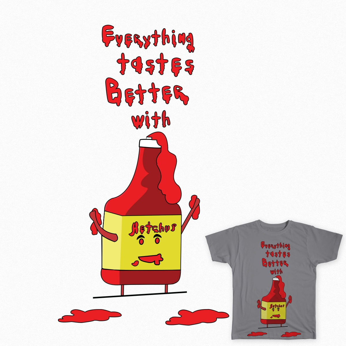 everything tastes better with ketchup by garry268 on Threadless