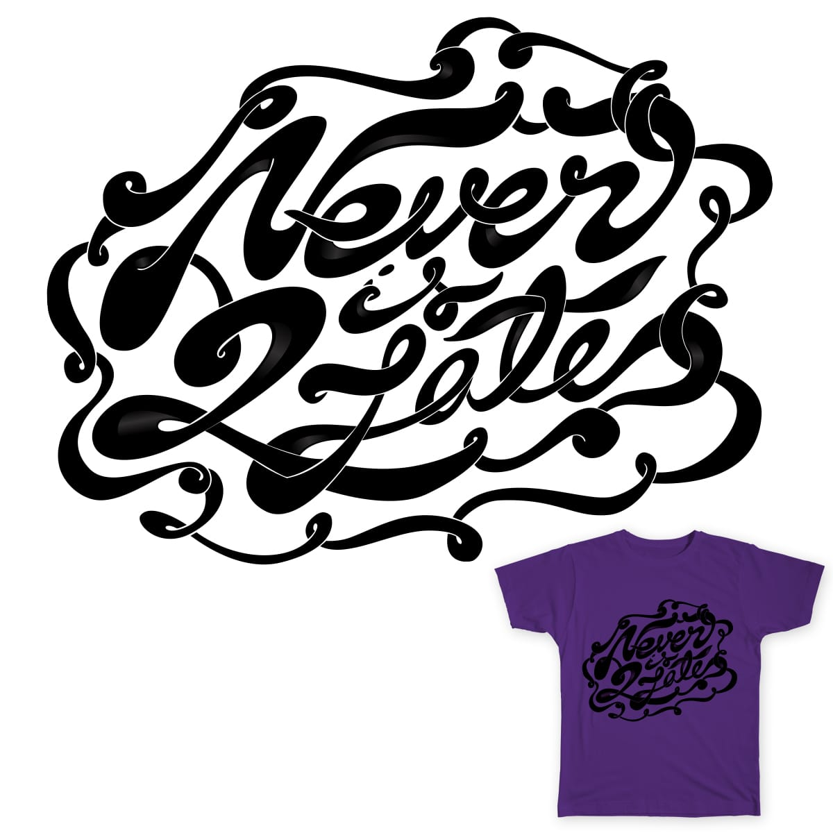 Never is 2 Late by deepsyner on Threadless