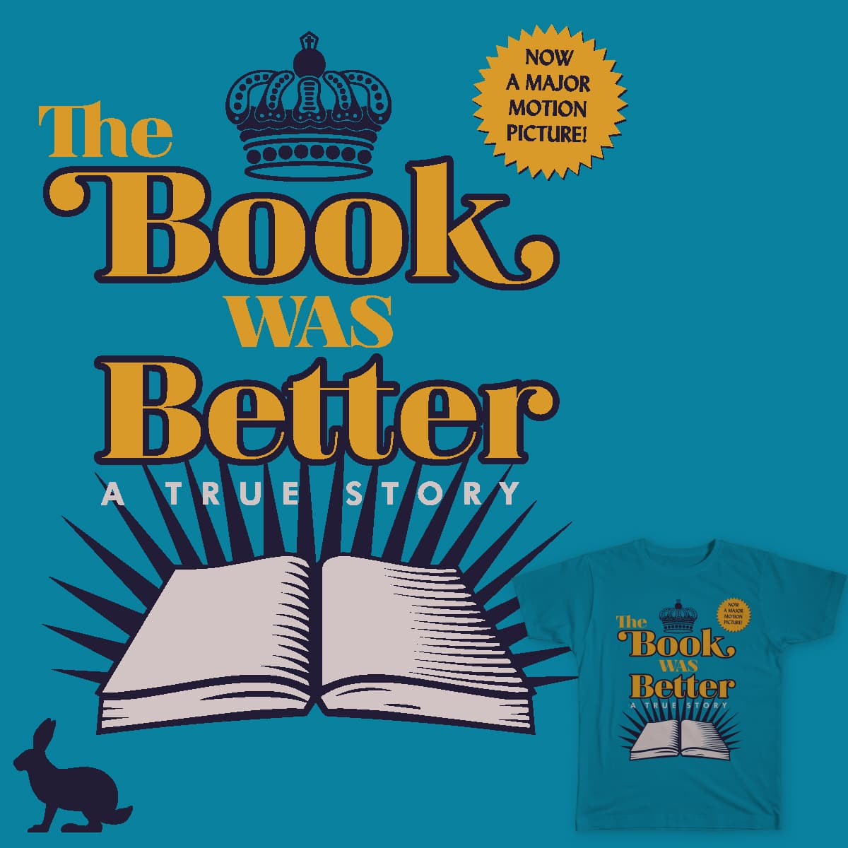 The Book Was Better by ORabbit Designs on Threadless