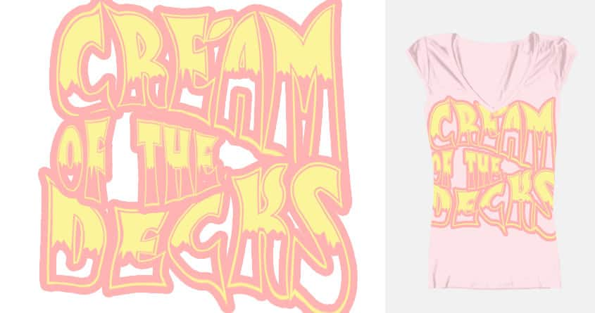 Cream of the Decks by ssj2gohan on Threadless