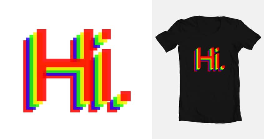 Hi. by Will.H on Threadless