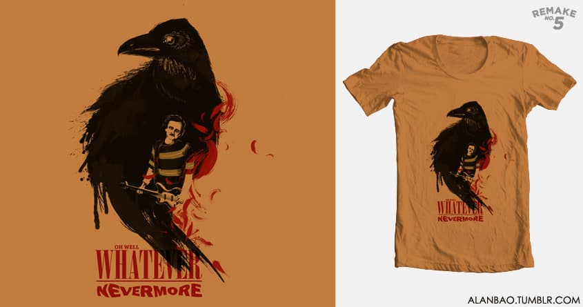Oh Well, Whatever, Nevermore by AlanBao on Threadless