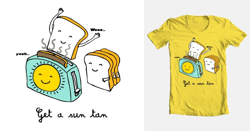 Toast wanna get tan by wenyong on Threadless