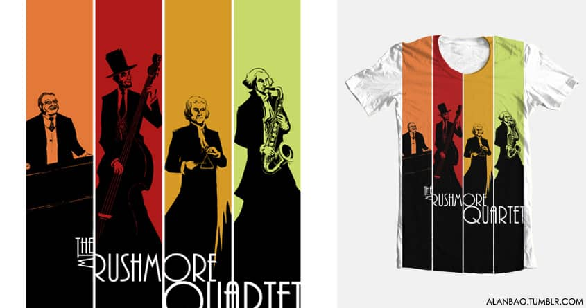 The Mt. Rushmore Quartet by AlanBao on Threadless