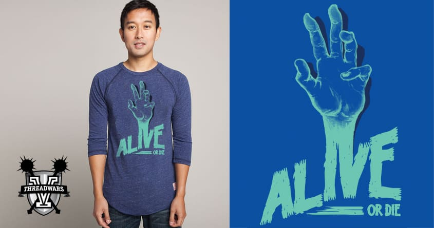 ALIVE or DIE by campkatie on Threadless