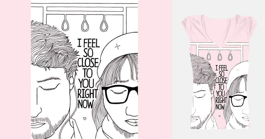 I Feel So Close to You Right Now by Monochre on Threadless