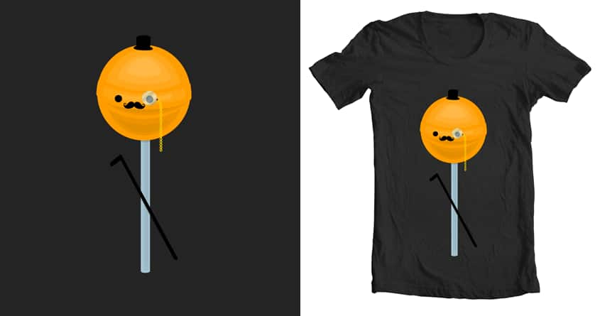 A LOLLYPOP SIR? by rogervekstein on Threadless