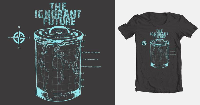 The Ignorant Future III by mac_owen on Threadless
