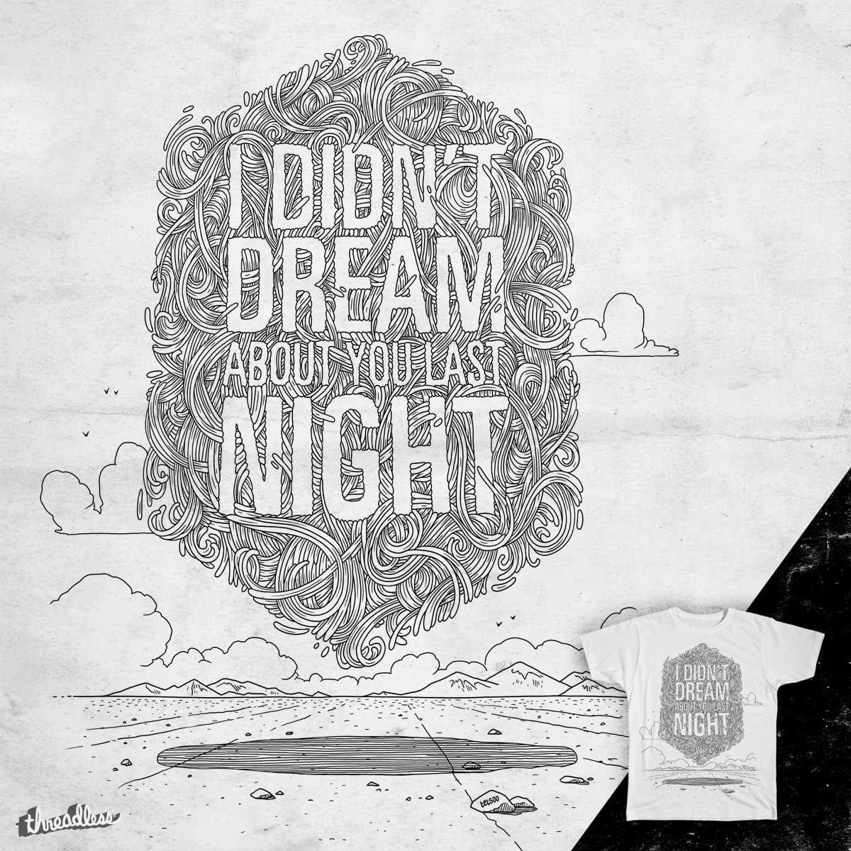 I didn't dream about you last night by tetsoo on Threadless