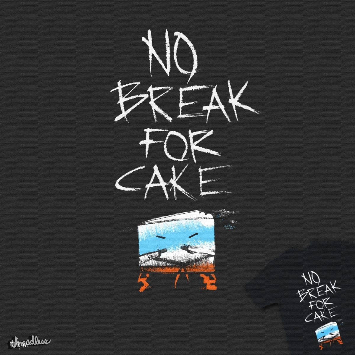 No Break for Cake by Boiled fly on Threadless