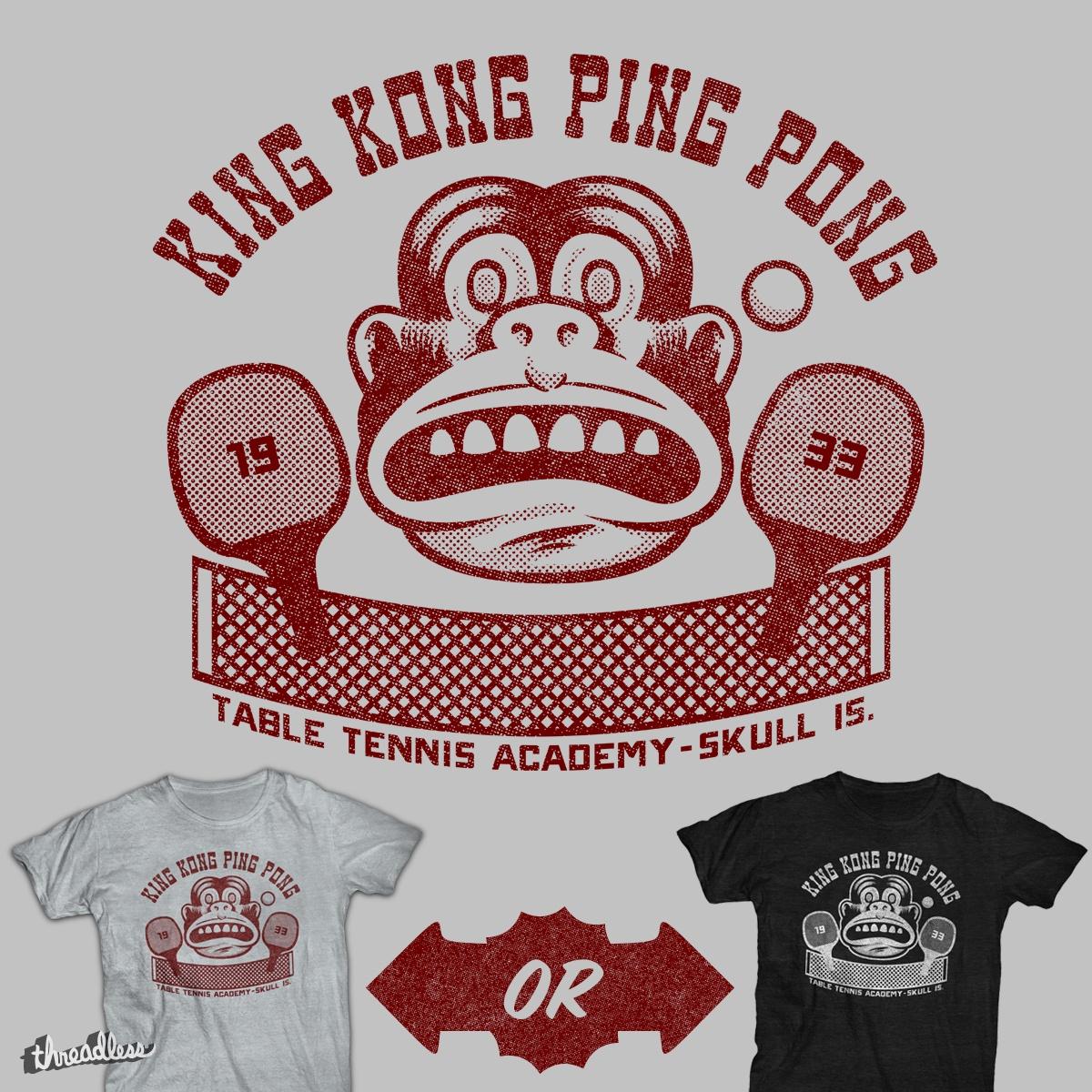 King Kong Ping Pong! by r.o.b.o.t.i.c.octopus on Threadless
