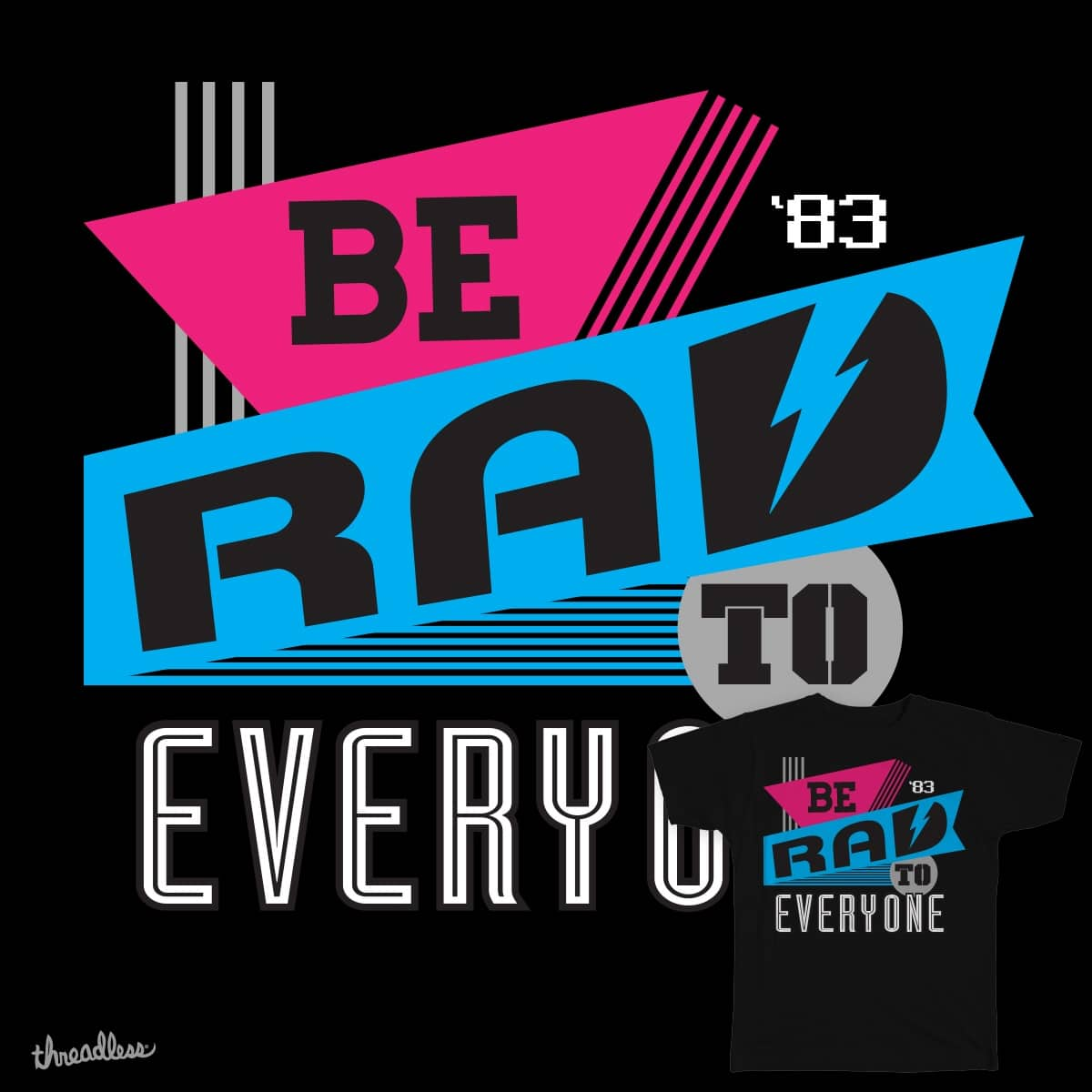 Be Rad To Everyone by ggoz83 on Threadless