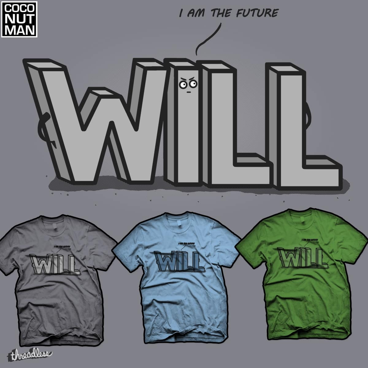 I am the future by coconutman on Threadless