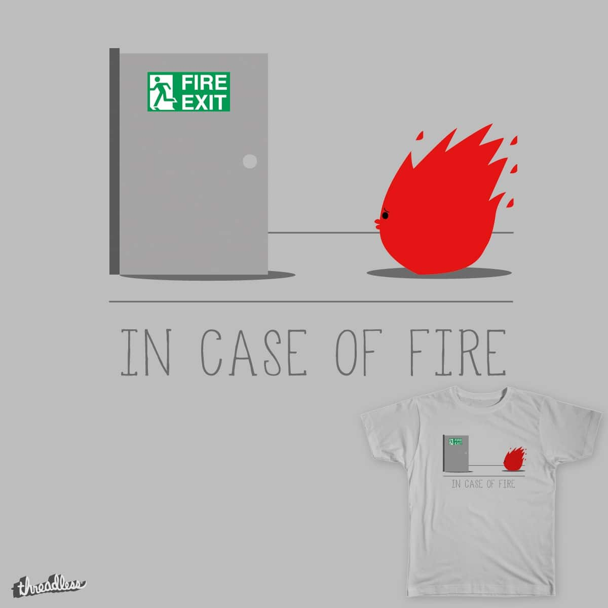 In Case of Fire by piuseliezer on Threadless