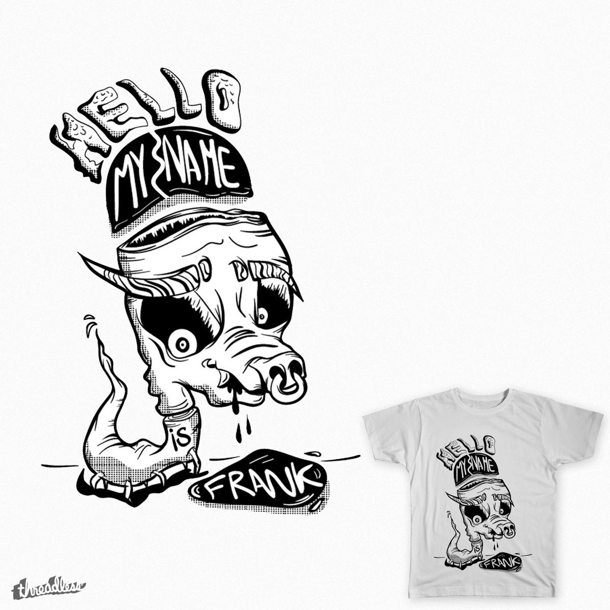 Meet Frank by RARA- on Threadless