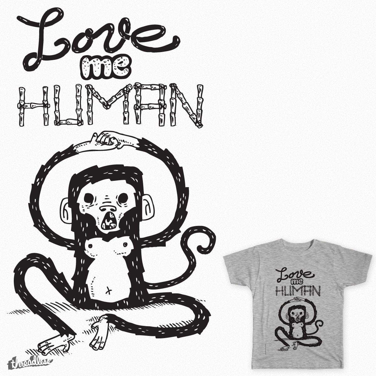 Love me human by Samnuts on Threadless