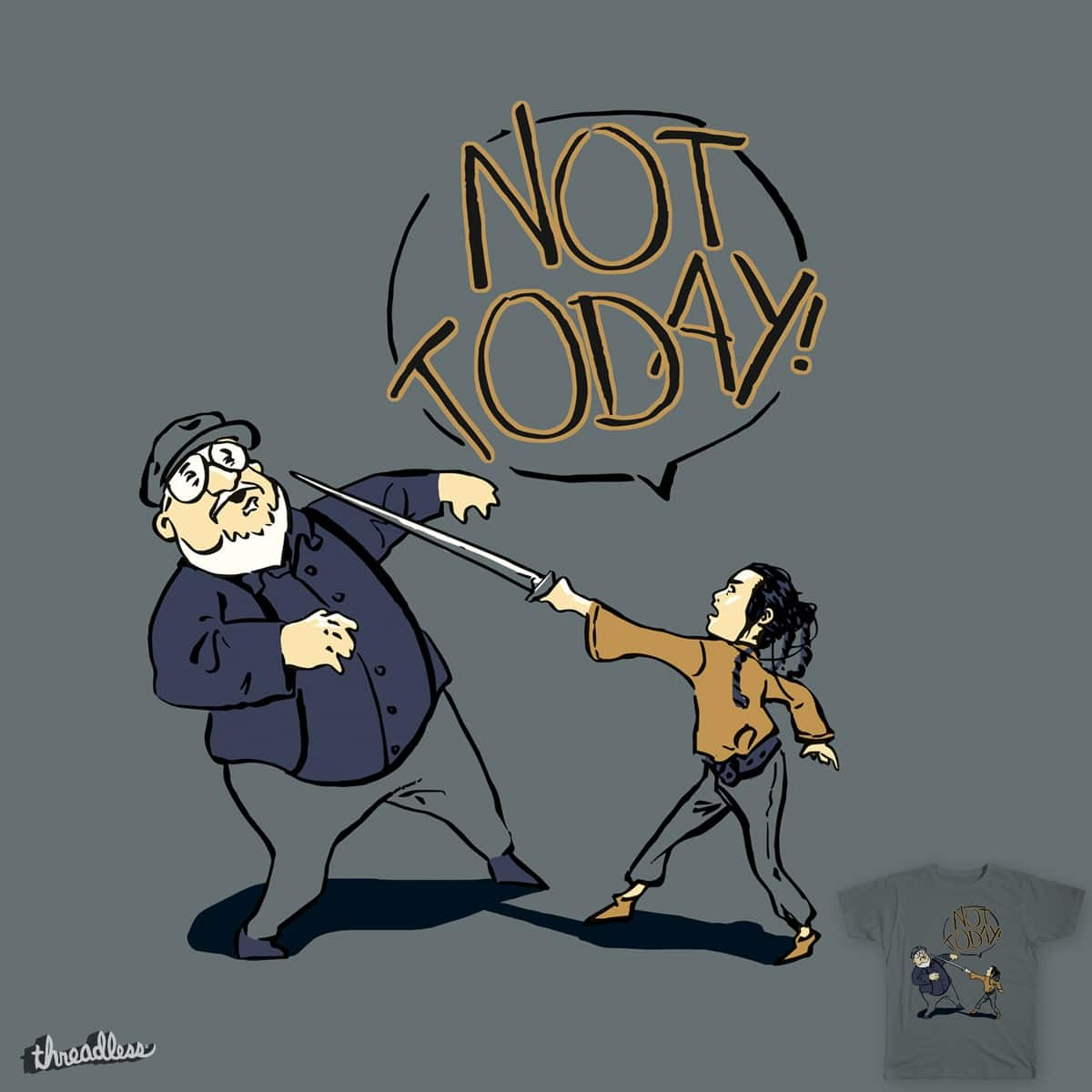 Not today! by fabiofeliciojr on Threadless