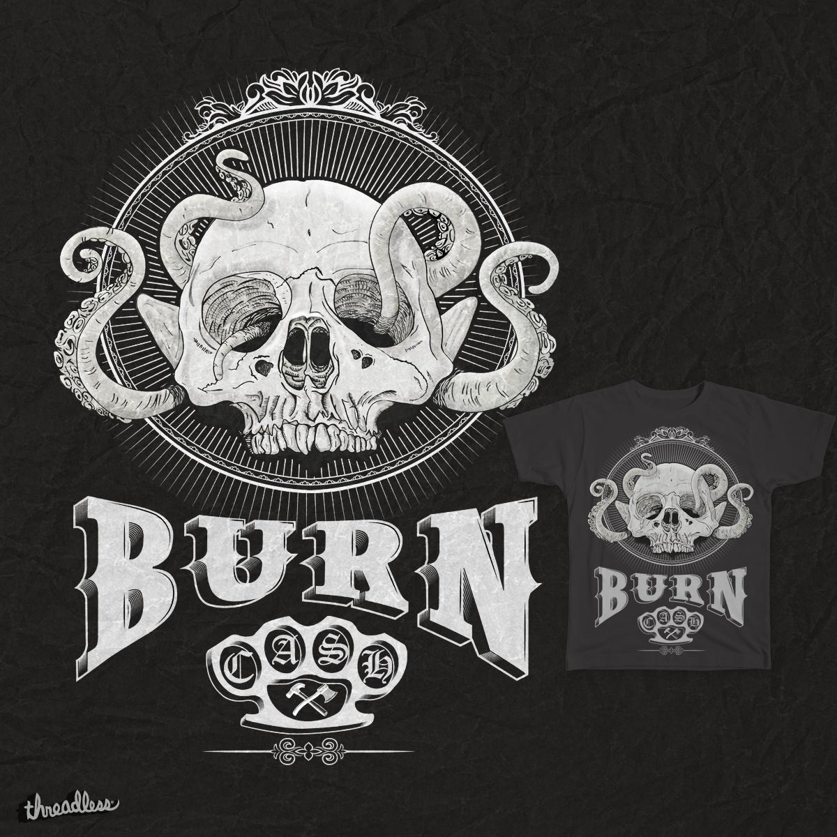 Burn&Cash by ergunuzun on Threadless