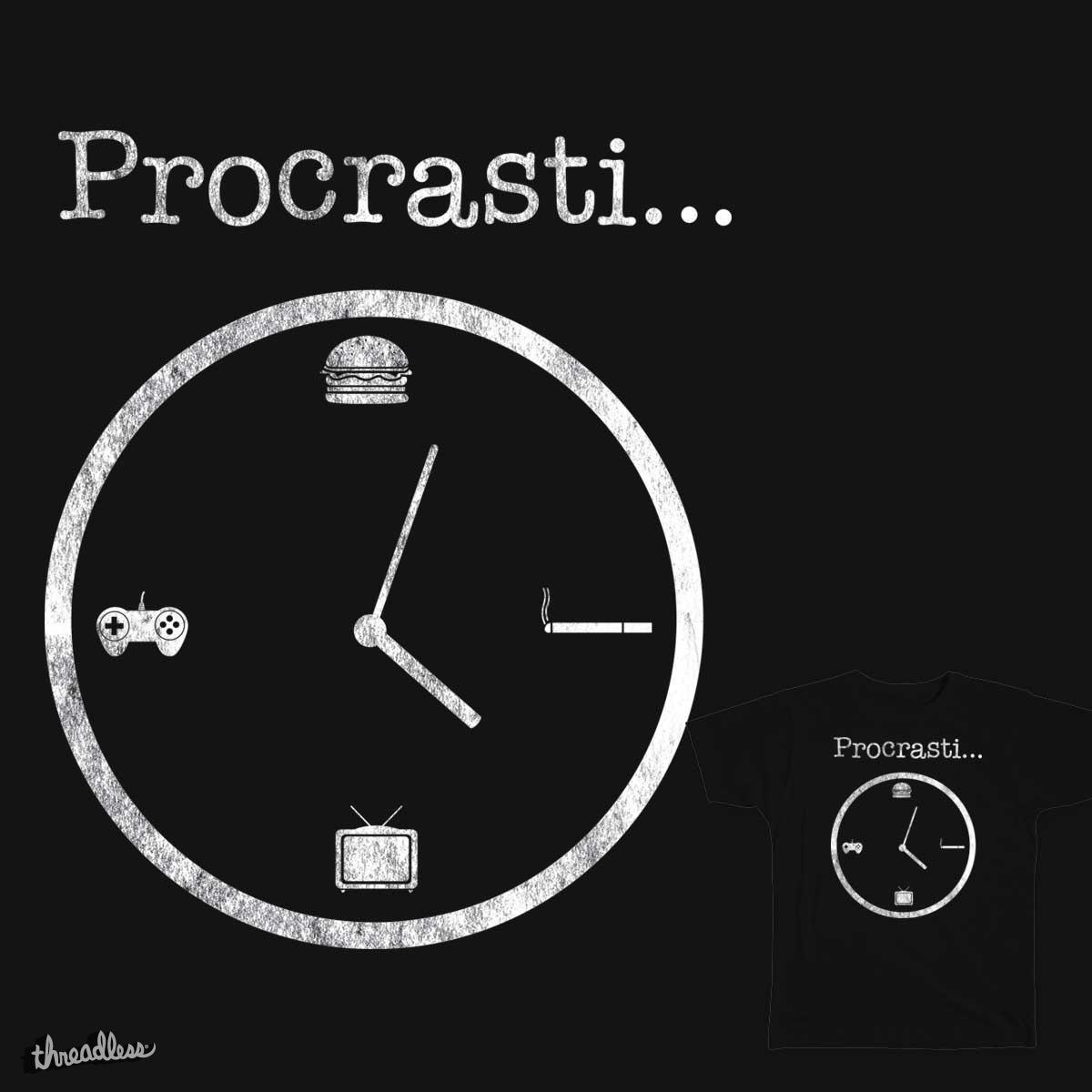 Procrasti... by dnice25 on Threadless