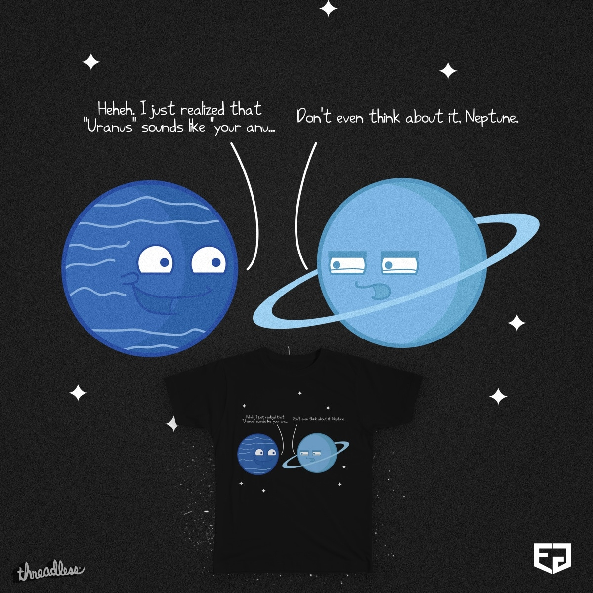 Neptune and Your..er..Uranus by Ephyeah on Threadless