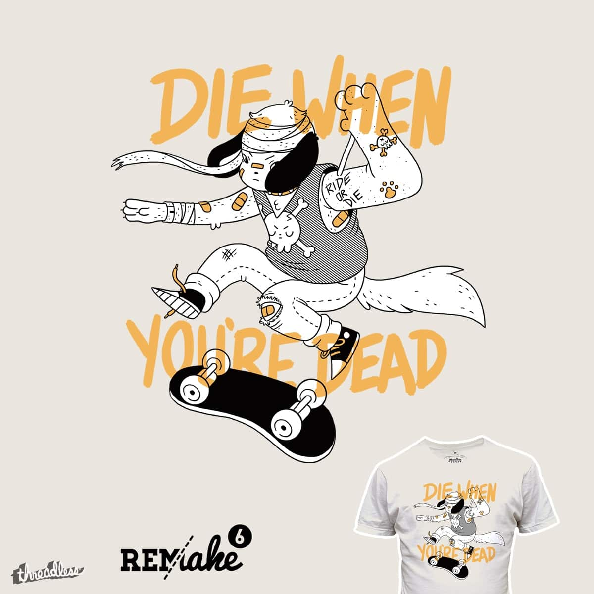 Die When You're Dead, Pups by TheInfamousBaka and mike bautista on Threadless