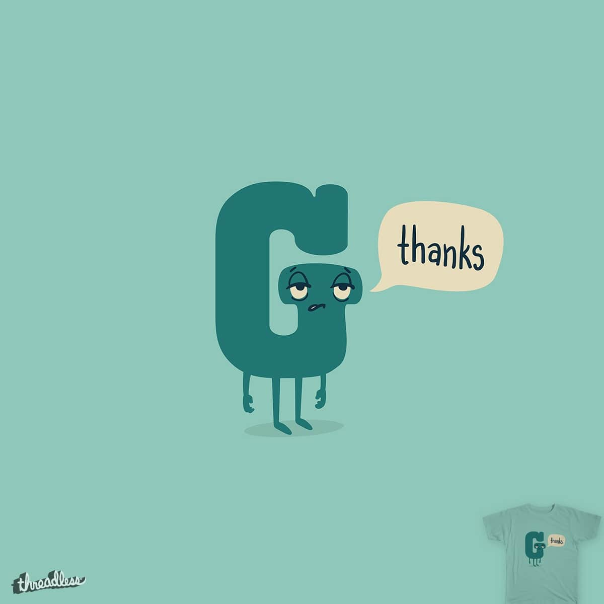 G Thanks by murraymullet on Threadless