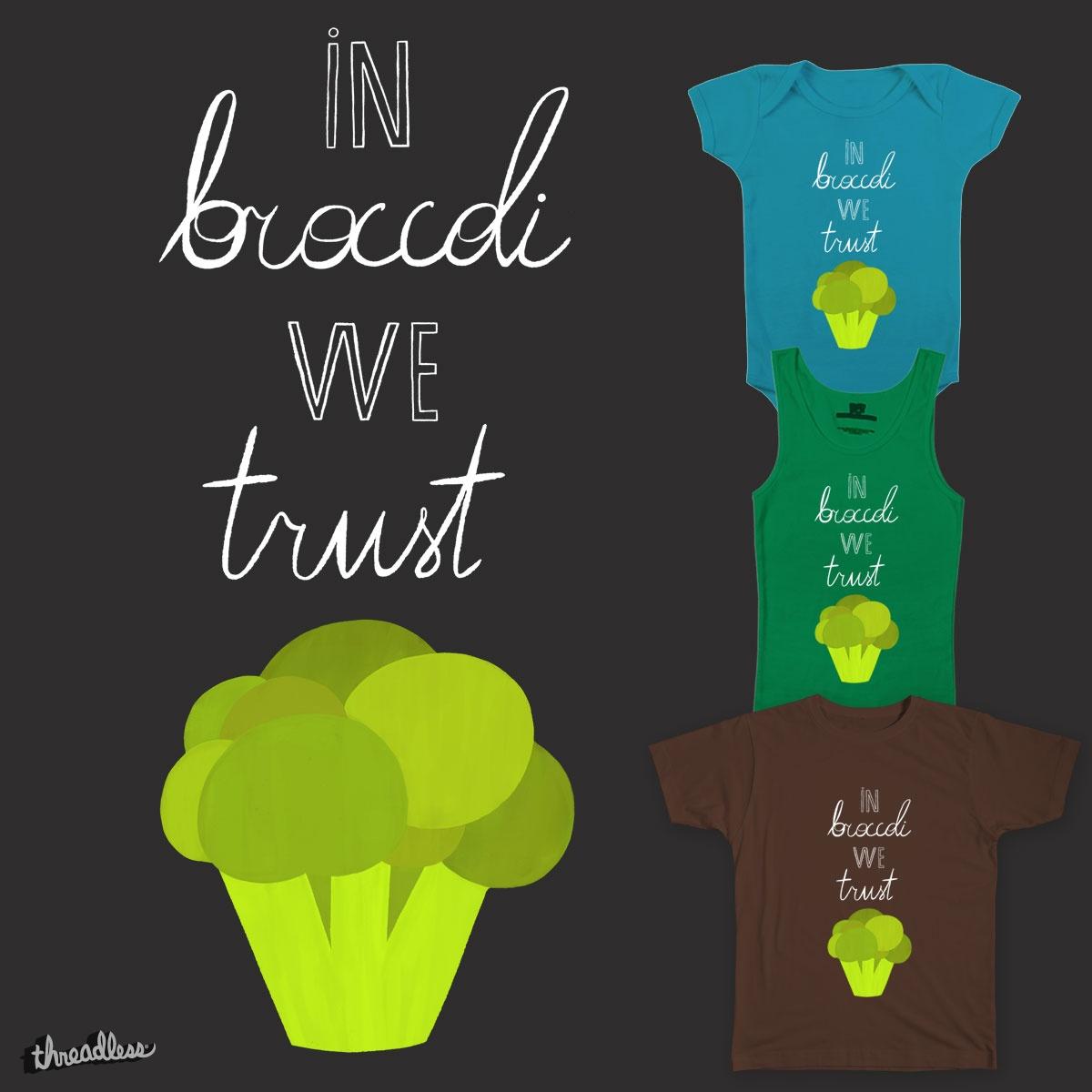 In broccoli we trust by rinomonsta on Threadless