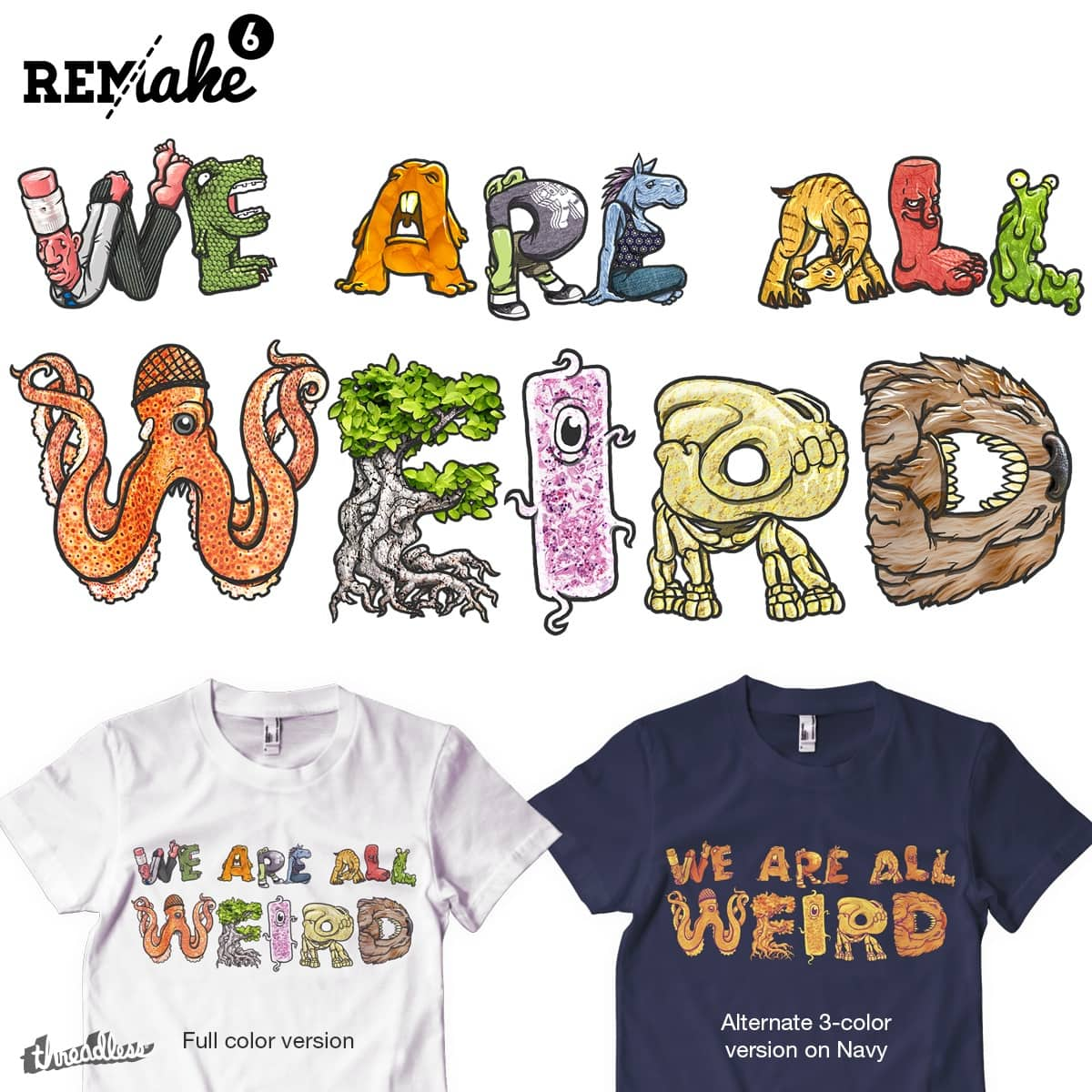 We Are All Weird by Musarter and mike bautista on Threadless