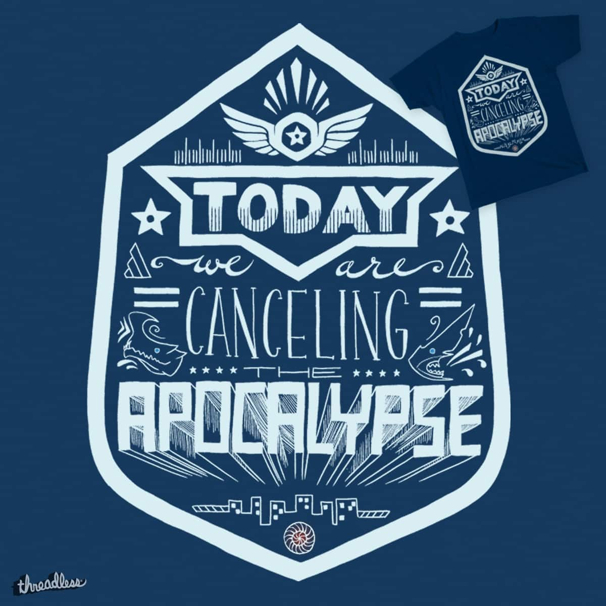 Canceling The Apocalypse by gnuchi on Threadless
