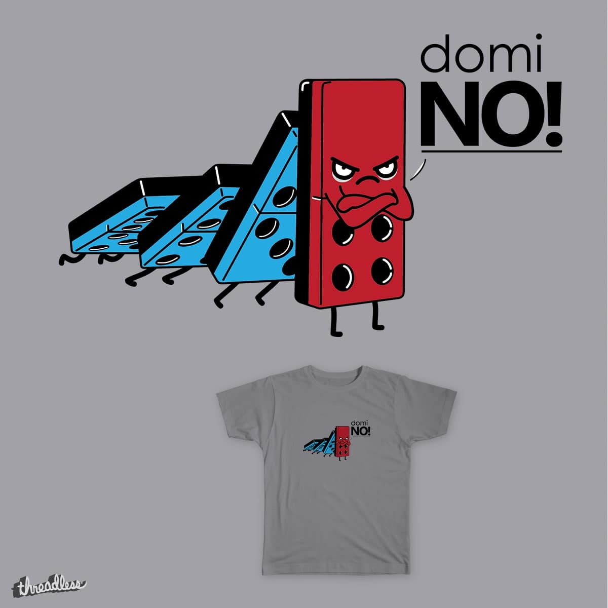 Domi...NO! by Jacosen on Threadless