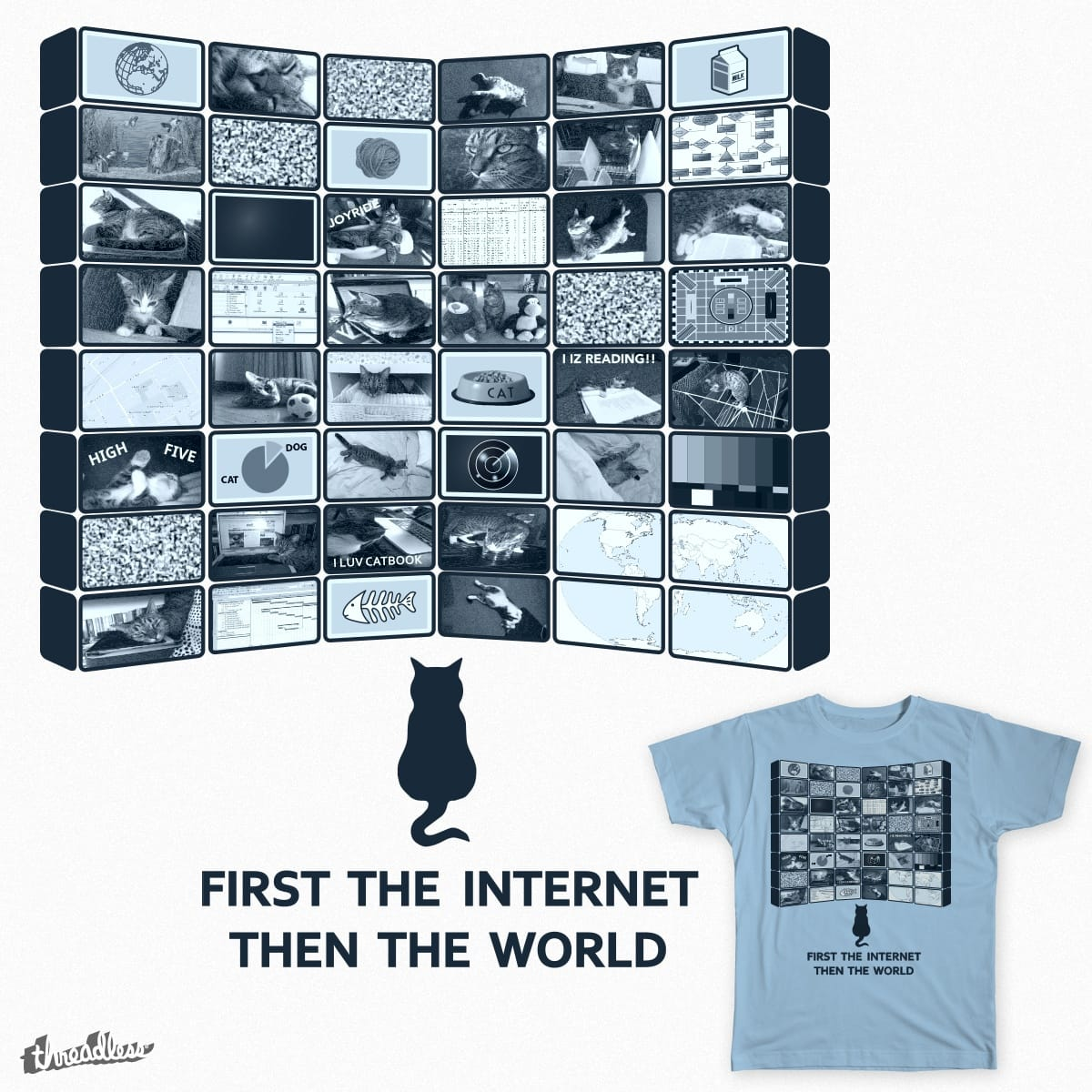 First the internet - then the world by sregorcinimod on Threadless