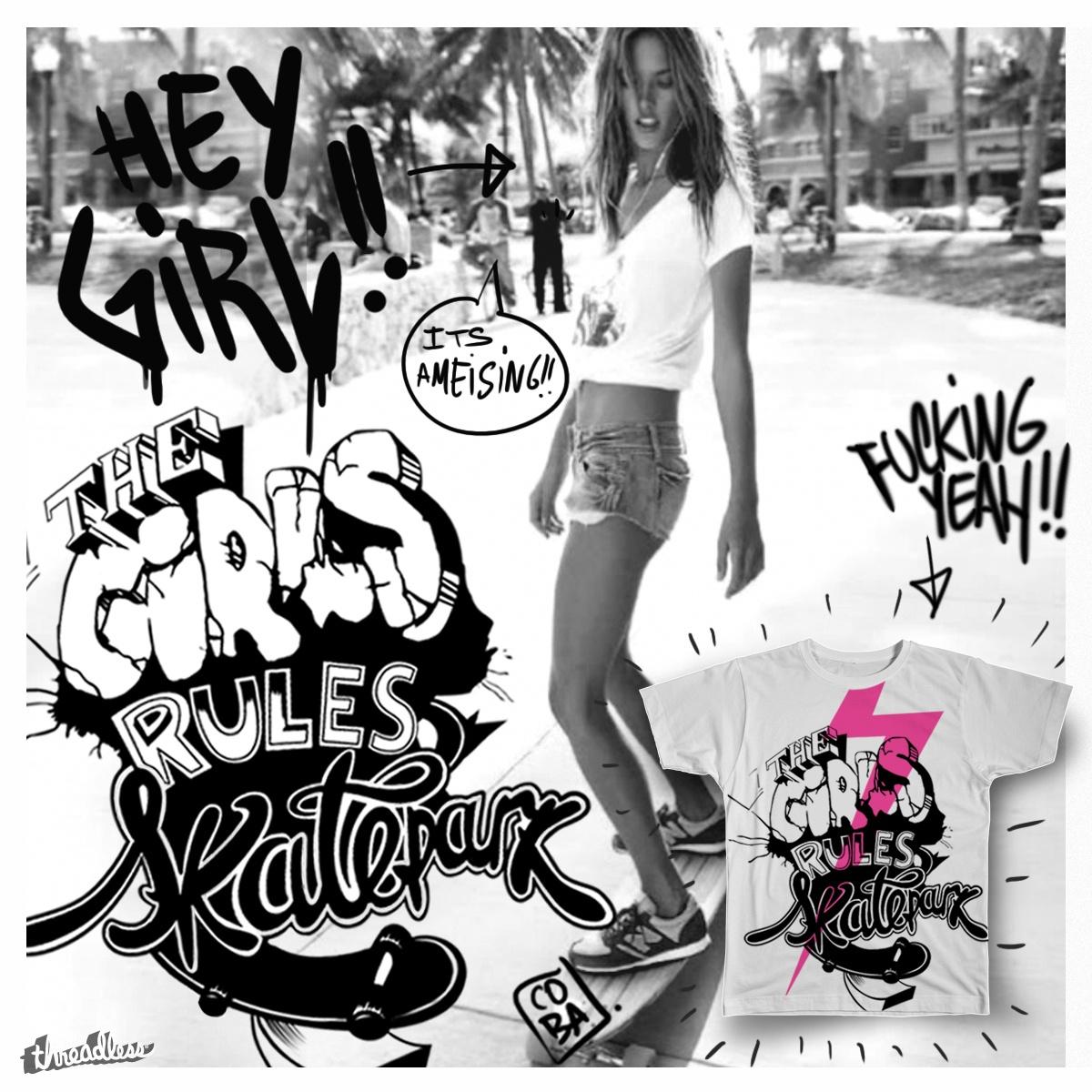 The Girls Rules in da Skatepark by wearecoba on Threadless