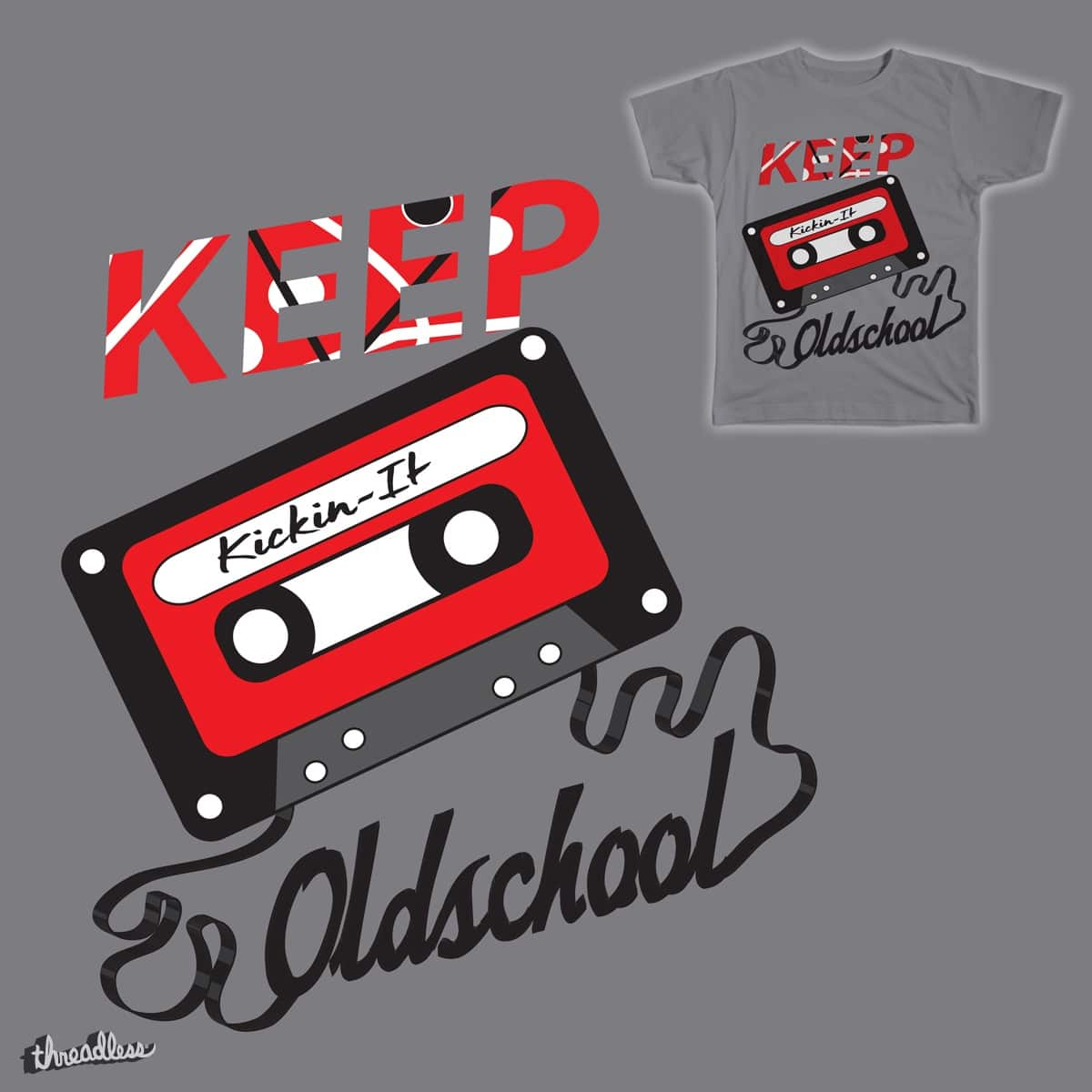 Keep Kickin-It Oldschool by clickcm1 on Threadless