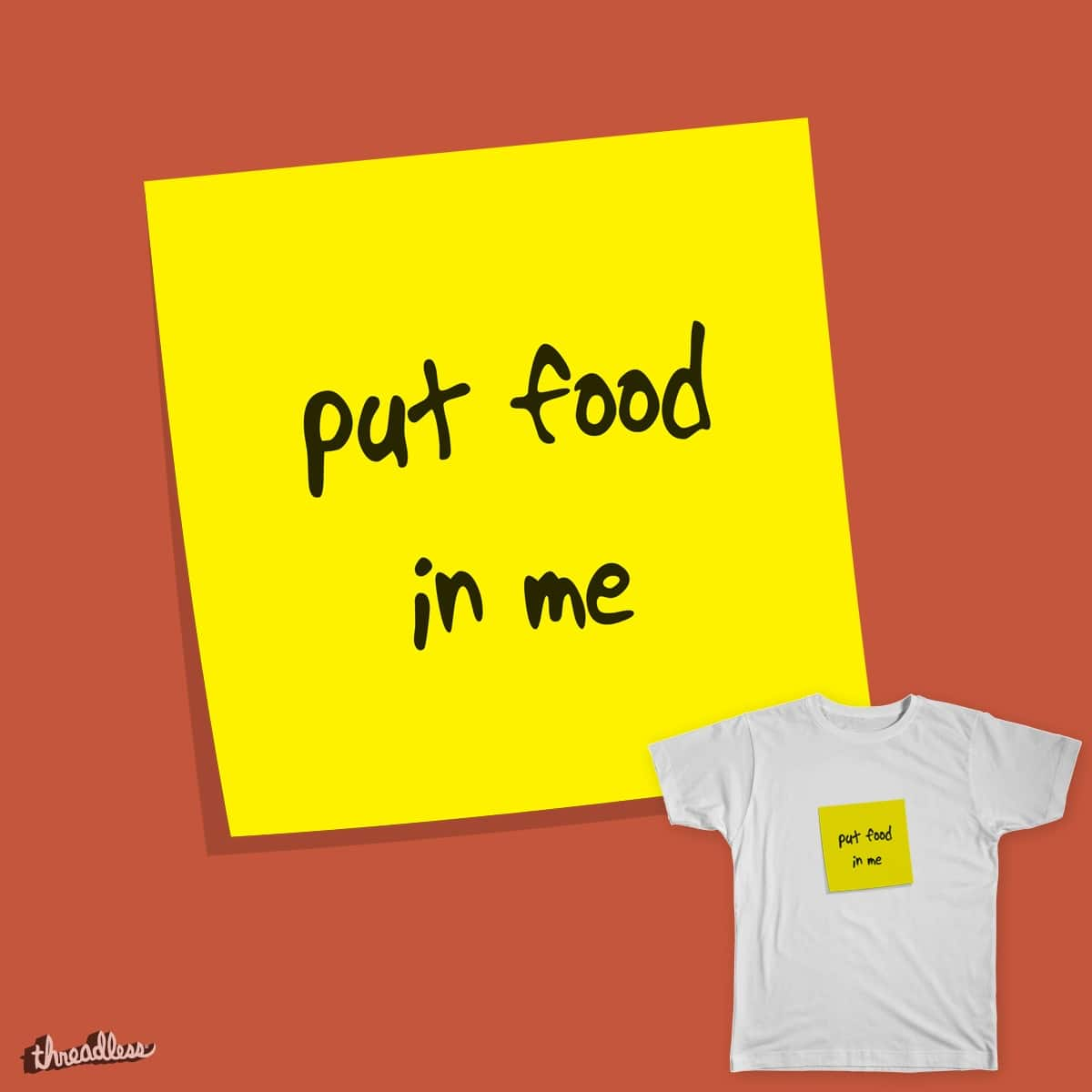 Put Food In Me by stellarchariot on Threadless