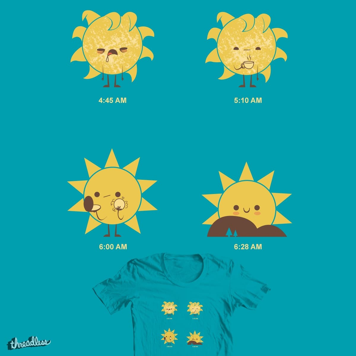Rise and shine by Leroy_Hornblower on Threadless